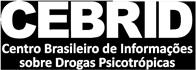 CEBRID - Centro Brasileiro de Informações sobre Drogas Psicotrópicas